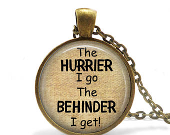 the hurrier i go the behinder i get kendy pearson heart of