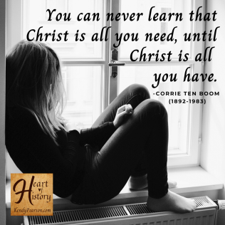 Corrie Ten Boom Quote Christ is all you have