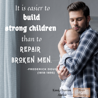 Frederick Douglass Quote strong children broken men