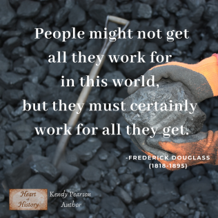 Frederick Douglass quote People work for all they get