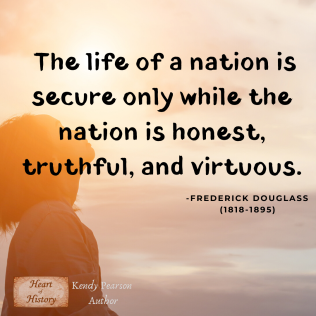 Ferderick Douglass quote the life of a nation virtuous