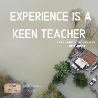 Frederick Douglass quote Life is a keen teacher