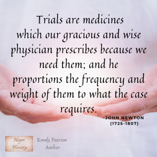 John Newton quote Trials, physician prescribes