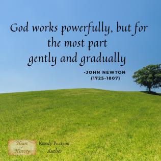 John Newton quote God works powerfully, gently gradually