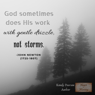 John Newton God does his work in the drizzle, not storms
