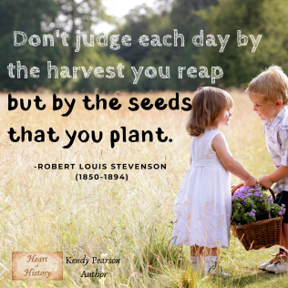 Robert Louis Stevenson quote Jude by the seeds you plant