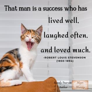Robert Louis Stevenson quote Man is success live laugh love