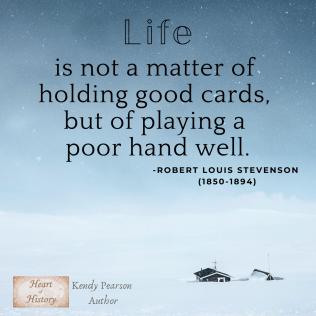 Robert Louis Stevenson Life is matter of playing a poor hand well