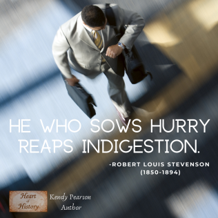 Robert Louis Stevenson quote sow hurry reap indigestion