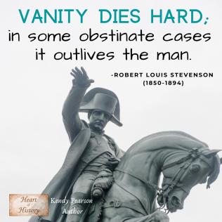 Robert Louis Stevenson quote Vanity dies hard, outlives the man