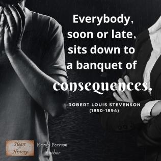 Robert Louis Stevenson quote Consequences